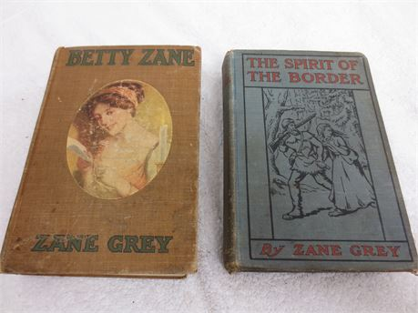 2 Zane Grey Novels Betty Zane 1903 and The Spirit of the Border 1906